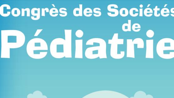 Retour sur lecongrès des Sociétés françaises de Pédiatrie 2018