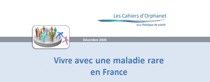 Edition 2020 du cahier Orphanet Vivre avec une maladie rare en France – Aides et prestations